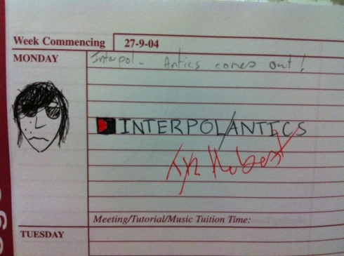 From my school diary ten years ago, complete with Paul Banks illustration
